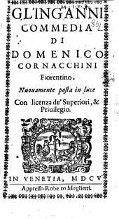 Gl'inganni commedia di Domenico Cornacchini fiorentino