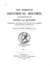American Historical Record, and Repertory of Notes and Queries: Volume 1