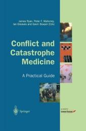 Conflict and Catastrophe Medicine: A Practical Guide
