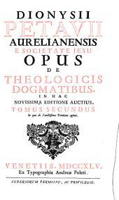 Opus de theologicis dogmatibus: Volume 2