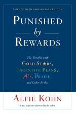 Punished by Rewards: Twenty-fifth Anniversary Edition