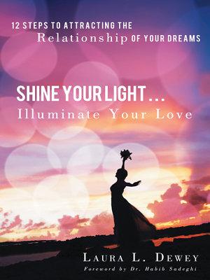Shine Your Light Illuminate Your Love