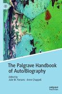 The Palgrave Handbook of Auto/Biography