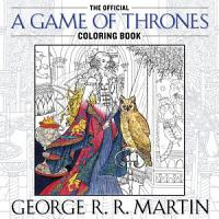 The Official a Game of Thrones Coloring Book PDF