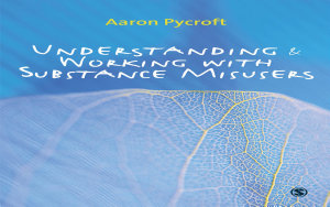 Understanding and Working with Substance Misusers PDF