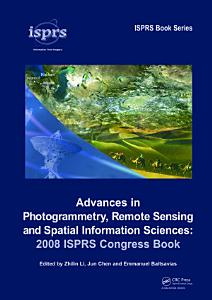 Advances in Photogrammetry  Remote Sensing and Spatial Information Sciences  2008 ISPRS Congress Book PDF