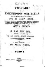 Tratado de las enfermedades quirúrgicas y de las operaciones que les convienen: Volumen 1