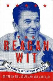 The Reagan Wit: The Humor Of The American President