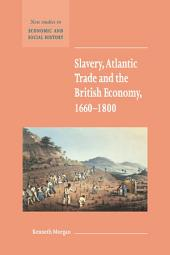 Slavery, Atlantic Trade and the British Economy, 1660–1800