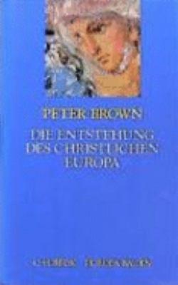 Die Entstehung des christlichen Europa PDF