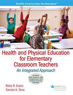 Health and Physical Education for Elementary Classroom Teachers Book