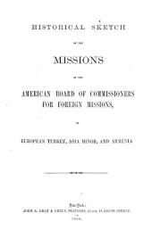 Historical Sketch of the Missions of the American Board of Commissioners for Foreign Missions, in European Turkey, Asia Minor, and Armenia