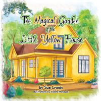 The Magical Garden of the Little Yellow House PDF