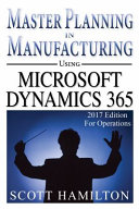Master Planning in Manufacturing Using Microsoft Dynamics 365 for Operations PDF