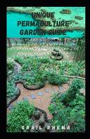 Unique Permaculture Garden Guide