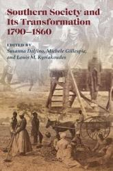 Southern Society and Its Transformations  1790 1860 PDF