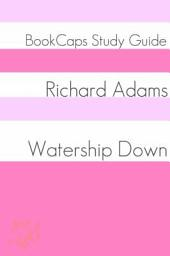 Watership Down: BookCaps Study Guide
