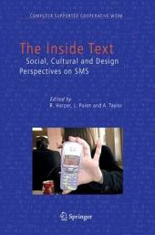 The Inside Text: Social, Cultural and Design Perspectives on SMS