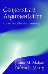 Cooperative Argumentation: A Model for Deliberative Community