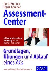 Assessment-Center: Grundlagen, Übungen und Ablauf eines ACs