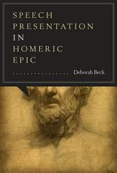 Speech Presentation in Homeric Epic