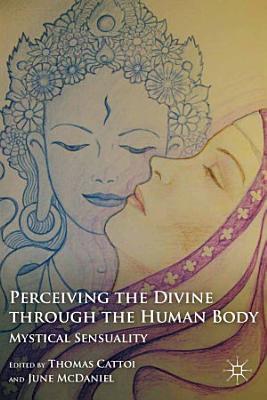 Perceiving the Divine through the Human Body PDF