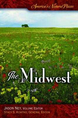 America s Natural Places  The Midwest