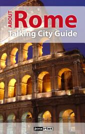 About Rome: Talking City Guide