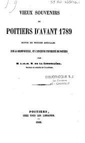 Vieux souvenirs du Poitiers d'avant 1789 suivis de notices spéciales sur la Grand'Gueule, et l'ancienne Université de Poitiers