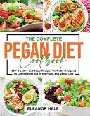 The Complete Pegan Diet Cookbook