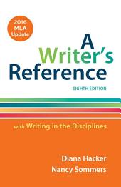 A Writer's Reference with Writing in the Disciplines with 2016 MLA Update: Edition 8