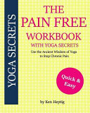 The Pain Free Workbook with Yoga Secrets PDF