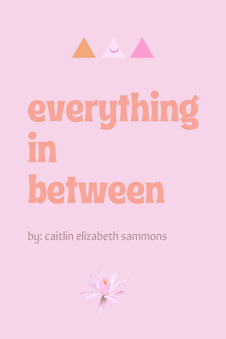Everything in Between: Essays, Travel Diaries + Letters From Around the World