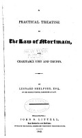 A Practical Treatise of the Law of Mortmain  and Charitable Uses and Trusts PDF