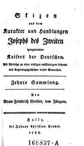 Skizen aus dem Karakter und Handlungen Josephs des Zweiten iztregierenden Kaisers der Deutschen