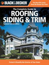 Black & Decker The Complete Guide to Roofing & Siding: Updated 3rd Edition - Choose, Install & Maintain Roofing & Siding Materials