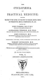 The Cyclopædia of Practical Medicine: Comprising Treatises on the Nature and Treatment of Diseases, Materia Medica and Therapeutics, Medical Jurisprudence, Etc., Etc, Volume 1