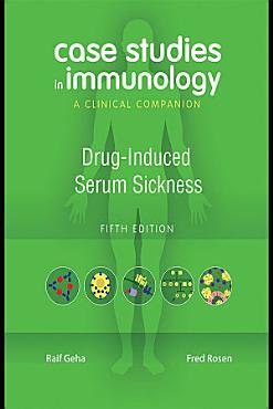 Case Studies in Immunology  Drug Induced Serum Sickness PDF