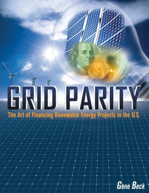 Grid Parity: The Art of Financing Renewable Energy Projects in the US