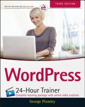 WordPress 24-Hour Trainer: Edition 3
