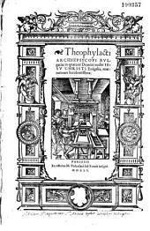 Theophylacti Archiepiscopi Bulgariae In quatuor Domini nostri Iesu Christi Euagelia, enarrationes luculentissimae