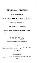 Rules And Orders To Be Observed By A Friendly Society Meeting At The House Of Mr S Burges The Saracen S Head Inn At Dunstable Etc Book PDF