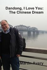Dandong, I Love You: The Chinese Dream
