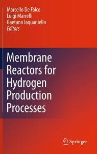 Membrane Reactors for Hydrogen Production Processes