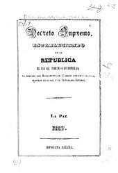 Decreto supremo: Estableciendo en la Repûblica el uso de timbres ó estampillas; va seguido del Reglamento de Correos con unas cuadros, modelos de guias, y el itinerario jeneral
