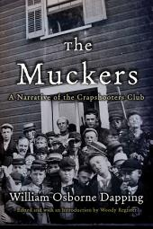 The Muckers: A Narrative of the Crapshooters Club