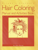 Milady's Standard Hair Coloring Manual and Activities Book