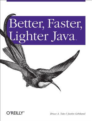 Better  Faster  Lighter Java