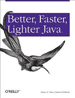 Better  Faster  Lighter Java Book