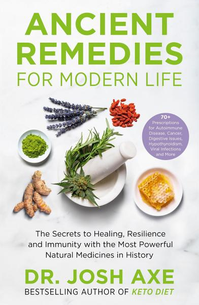 Download Ancient Remedies for Modern Life Book